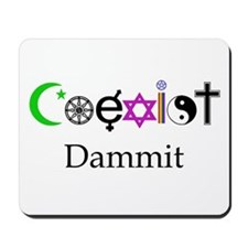 Coexist Dammit! Mousepad