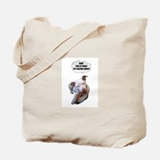 NOW THATS WHAT IM TALKING ABOUT PIT BULL Tote Bag