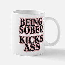 BEING SOBER KICKS ASS Mug