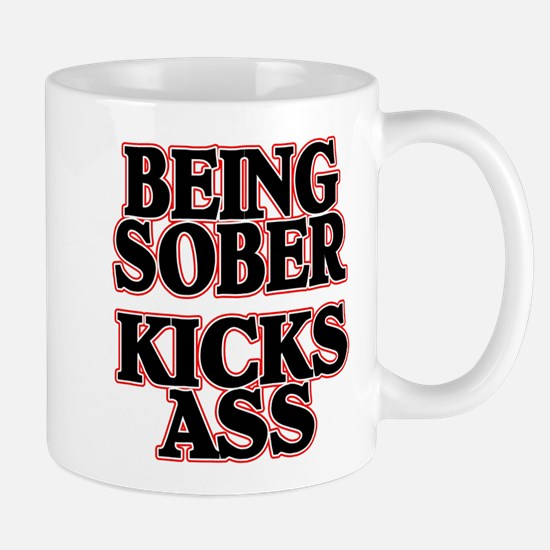 BEING SOBER KICKS ASS Mug