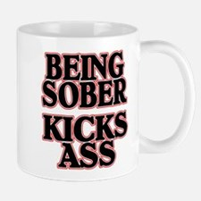 BEING SOBER KICKS ASS Small Small Mug