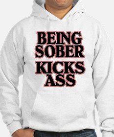 BEING SOBER KICKS ASS Hoodie