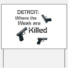 Detroit Kill Yard Sign