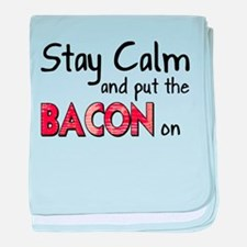 Keep Calm and Put the Bacon O baby blanket