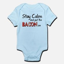 Keep Calm and Put the Bacon O Infant Bodysuit