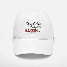 Keep Calm and Put the Bacon O Baseball Baseball Cap