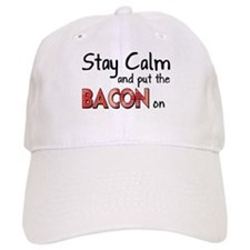 Keep Calm and Put the Bacon O Baseball Cap