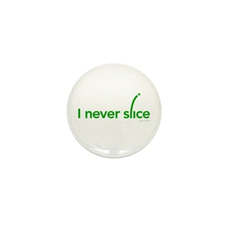 I never slice - Mini Button