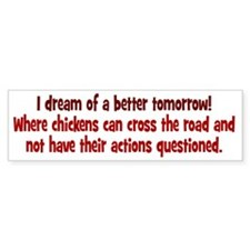 Chickens Cross the Road Bumper Sticker
