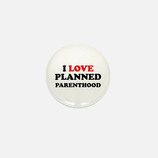 I Love Planned Parenthood Mini Button
