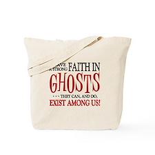Ghosts Exist Tote Bag