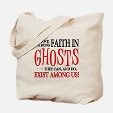 Ghosts Exist Tote Bag