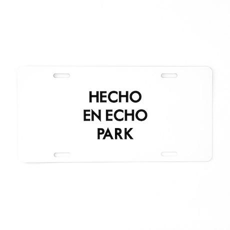 Hecho En Echo Park Aluminum License Plate