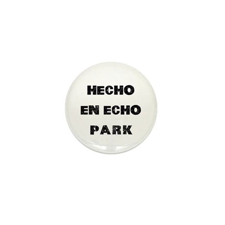 Hecho En Echo Park Mini Button