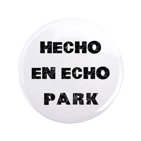"Hecho En Echo Park 3.5"" Button (100 pack)"