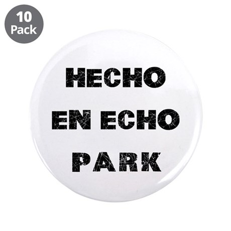"Hecho En Echo Park 3.5"" Button (10 pack)"