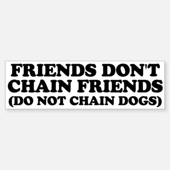 Friends don't chain Sticker (Bumper)