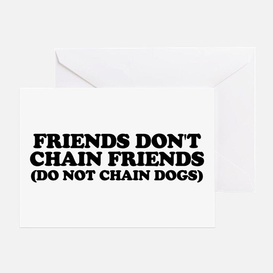 Friends don't chain Greeting Card