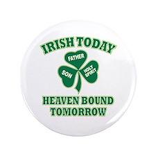 """Irish Heaven Bound 3.5"""" Button"""
