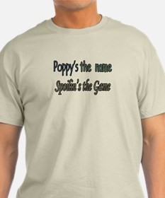 POPPY'S THE NAME,SPOILIN'S TH T-Shirt