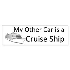 My Other Car is a Cruise Ship Bumper Bumper Sticker