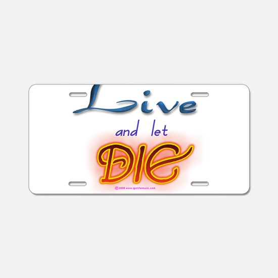 Live and Let Die Aluminum License Plate
