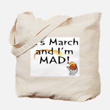 Mad about March   Tote Bag