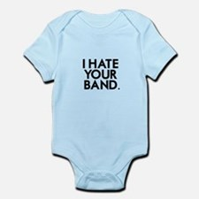 I Hate Your Band Infant Bodysuit