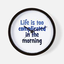 Complicated Mornings Wall Clock