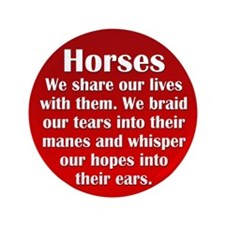"""Importance of Horses 3.5"""" Button"""