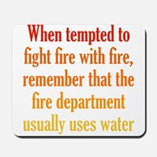 Fighting Fire with Fire Mousepad