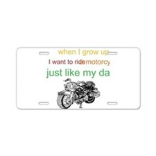 ride a motorcycle just like m Aluminum License Pla
