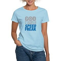 God is a speed freak T-Shirt