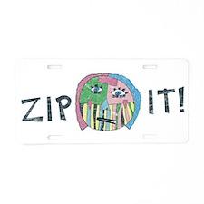 ZIP IT! Aluminum License Plate