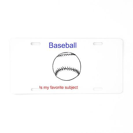Baseball is my favorite subje Aluminum License Pla
