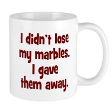 Didn't Lose My Marbles Mug