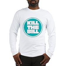 Kill The Bill: Long Sleeve T-Shirt