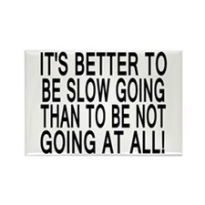 Slow Going Text 1 Rectangle Magnet