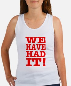 We Have Had It Women's Tank Top