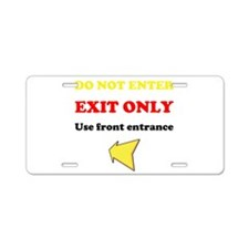 Do Not Enter, EXIT ONLY Aluminum License Plate
