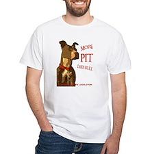 More Pit Less Bull Shirt