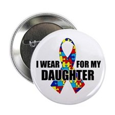 "Autism Ribbon for My Daughter - 2.25"" Button"