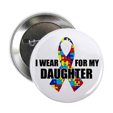 """Autism Ribbon for My Daughter - 2.25"""" Button"""