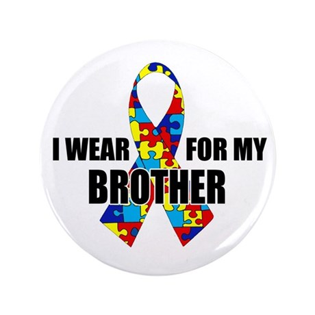 """Autism Ribbon for My Brother - 3.5"""" Button"""