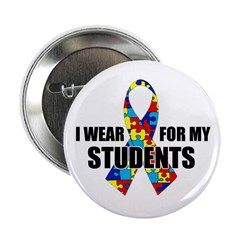 """Autism Ribbon for My Students - 2.25"""" Button"""