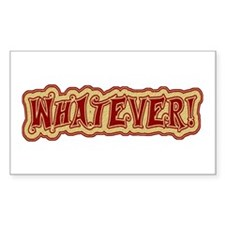 Whatever! Rectangle Decal