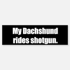 My Dachshund rides shotgun (Bumper Sticker)