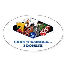 I Don't Gamble...I Donate Decal