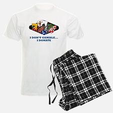 I Don't Gamble...I Donate Pajamas