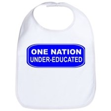 One Nation Uner-Educated Bib